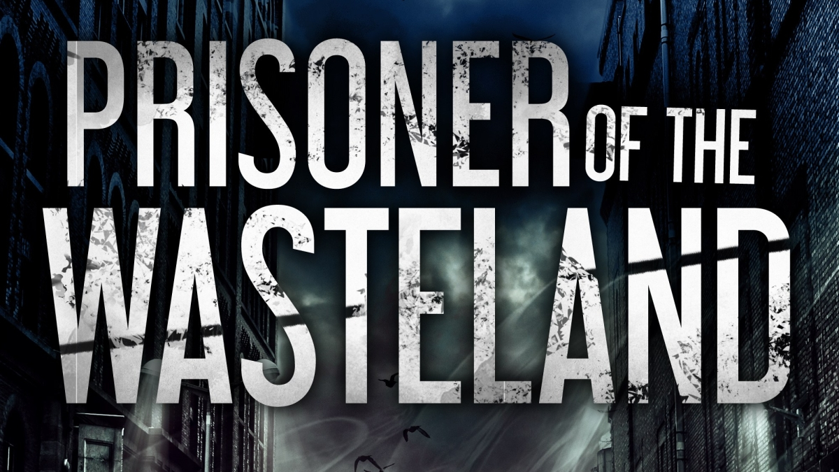 Prisoner of the Wasteland – a story in the Wasteland universe